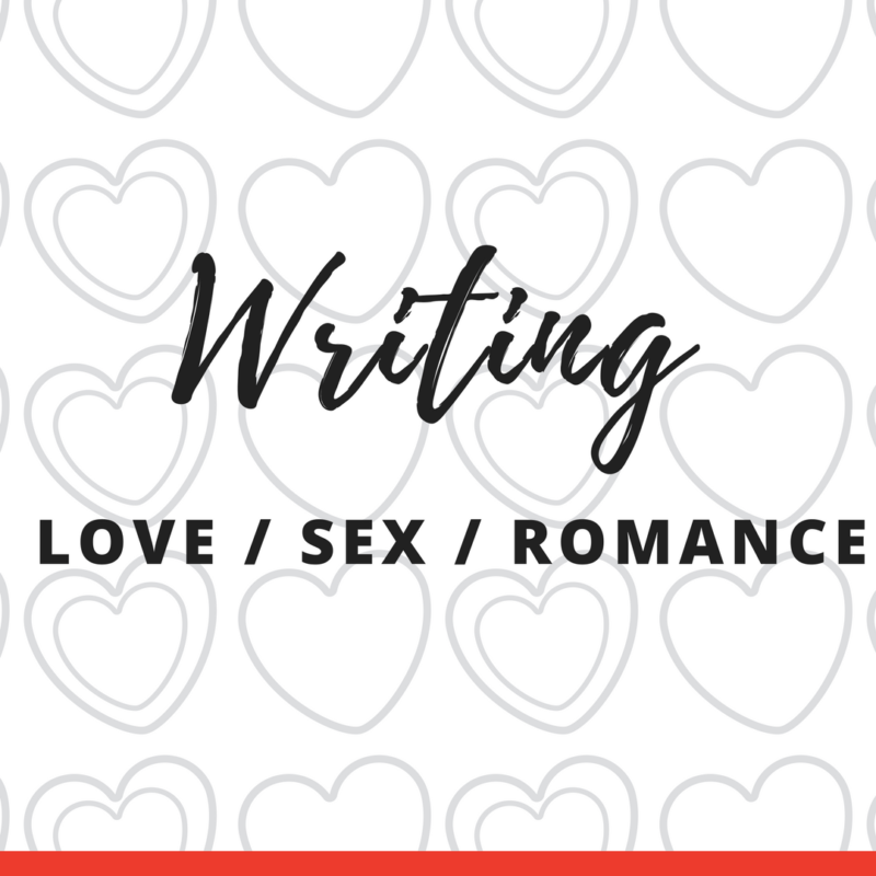 Writing Love, Sex & Romance